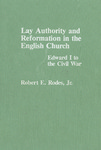 Lay Authority and Reformation in the English Church: Edward I to the Civil War