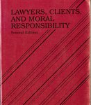 Lawyers, Clients, and Moral Responsibility