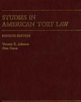 Studies in American Tort Law