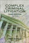 Complex Criminal Litigation: Prosecuting Drg Enterprises and Organized Crime. 3rd Edition.