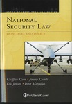 National Security Law: Principles and Policy by Geoffrey Corn, Jimmy Gurule, Eric Jensen, and Peter Margulies