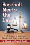 Baseball Meets the Law: A Chronology of Decisions, Statutes and Other Legal Events