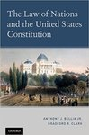 The Law of Nations and the United States Constitution by Anthony J. Bellia and Bradford R. Clark
