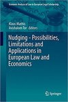 Nudging - Possibilities, Limitations and Application in European Law and Economics