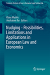 Nudging -- Possibilities, Limitations and Applications in European Law and Economics