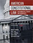 American Constitutional Law: Governmental Powers and Democracy by Donald P. Kommers, John Finn, Gary Jacobsohn, George Thomas, and Justin Buckley Dyer