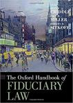 The Oxford Handbook of Fiduciary Law by Paul B. Miller, Daniel B. Kelly, Lloyd Histoshi Mayer, Samuel L. Bray, and Julian Velasco