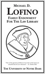 The Michael D. Lofino Family Endowment for the Law Library