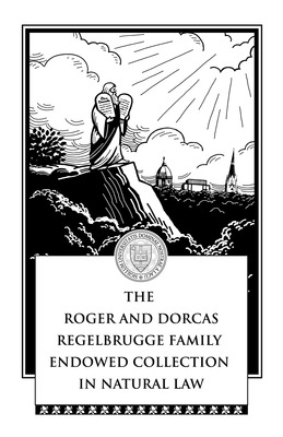 The Roger and Dorcas Regelbrugge Family  Endowed Collection in Natural Law