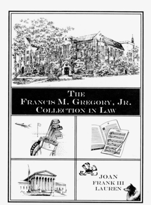 The Francis M. Gregory Jr. Collection in Law