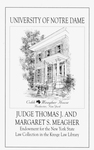 The Judge Thomas J. and Margaret S. Meagher Endowment for the New York State Law Collection