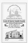 The Louis and Karen Smith Family Law School Endowment for the Collection of the Legal Publications for the State of Michigan