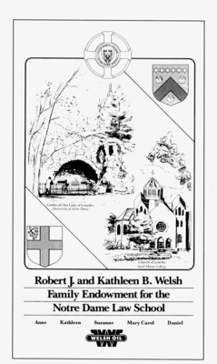The Robert J. and Kathleen B. Welsh Family Endowment for the Notre Dame Law School