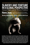 2014 Lewers Lecture: Slavery and Tourture in a Global Perspective Human Rights and the Western Tradition
