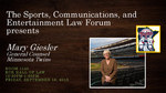 The Sports, Communications, and Entertainment Law Forum Presents Mary Giesler