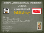 The Sports, Communications, and Entertainment Law Forum is pleased to present Ndidi Massay