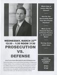 Prosecution vs. Defense