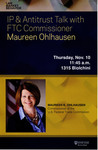 IP & Antitrust Talk with FTC Commissioner Maureen Ohlhausen