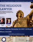 The Religious Lawyer: The Challenges Facing Lawyers with Religious Convictions in the Practice of Law