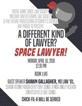 A Different Kind of Lawyer? Space Lawyer!