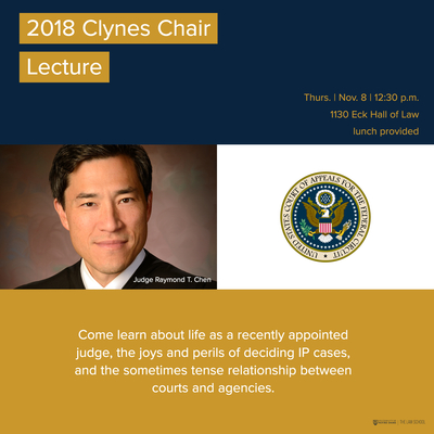 2018 Clynes Chair Lecture: Judge Raymond T  Chen