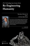 Re-Engineering Humanity by IP & Technology Law Lecture Series