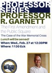 Professor Series: Professor R. Garnett: The First Amendment and the Public Square by Notre Dame Law School Student Bar Association