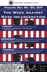 The Week Against Mass Incarceration by National Lawyers Guild, Notre Dame Exoneration Project, and Economic Justice Society