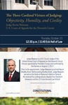 The Three Cardinal Virtues of Judging: Objectivity, Humility, and Civility by Notre Dame Law School and Program on Constitutional Structure