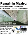 Remain in Mexico: How Tent Courts Fail Asylum Seekers and Abandon Due Process by National Lawyers Guild, ACLU, Hispanic Law Student Association, American Constitution Society, Economic Justice Society, and Notre Dame Exoneration Project
