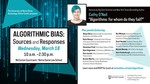 Algorithmic Bias: Sources and Responses by Program on Intellectual Property & Technology Law and University of Notre Dame Technology Ethics Center