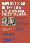 Implicit Bias in the Law: A Talk with Professor Shelley Cavalieri by American Constitution Society