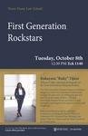 First Generation Rockstars by Notre Dame Law School, Career Development Office, Black Law Students Association, Asian Law Students Association, and LGBT Law Forum