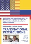 A Discussion with Brian Skaret: Transnational Prosecutions by Future Prosecuting Attorneys Council