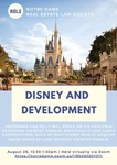 Disney and Development by Notre Dame Law School and NDLS, Real Estate Law Society