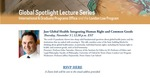 Global Spotlight Lecture Series: Just Global Health: Integrating Human Right and Common Goods by Notre Dame Law School, International & Graduate Programs Office, and London Law Program