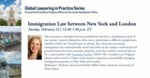Global Lawyering in Practice Series: mmigration Law between New York and London by University of Notre Dame, International & Graduate Programs Office, and Career Development Office