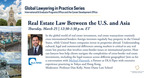 Global Lawyering in Practice Series: Real Estate Law Between the U.S. and Asia by Univeristy of Notre Dame, International & Graduate Programs Office, and Career Development Office
