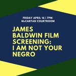 James Baldwin Film Screening: I am Not Your Negro by NDLS Program on Ethics, Compliance and Inclusion; American Constitution Society; and Federalist Society