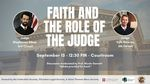 Faith and the Role of the Judge by Notre Dame Law School, Federalist Society; Notre Dame Law School, Christian Legal Society; and Notre Dame Law School, Saint Thomas More Society